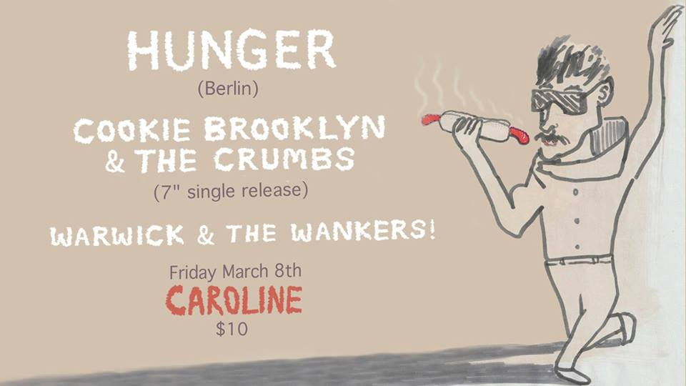 Hunger, Cookie Brooklyn & the Crumbs, Warwick & the W****rs