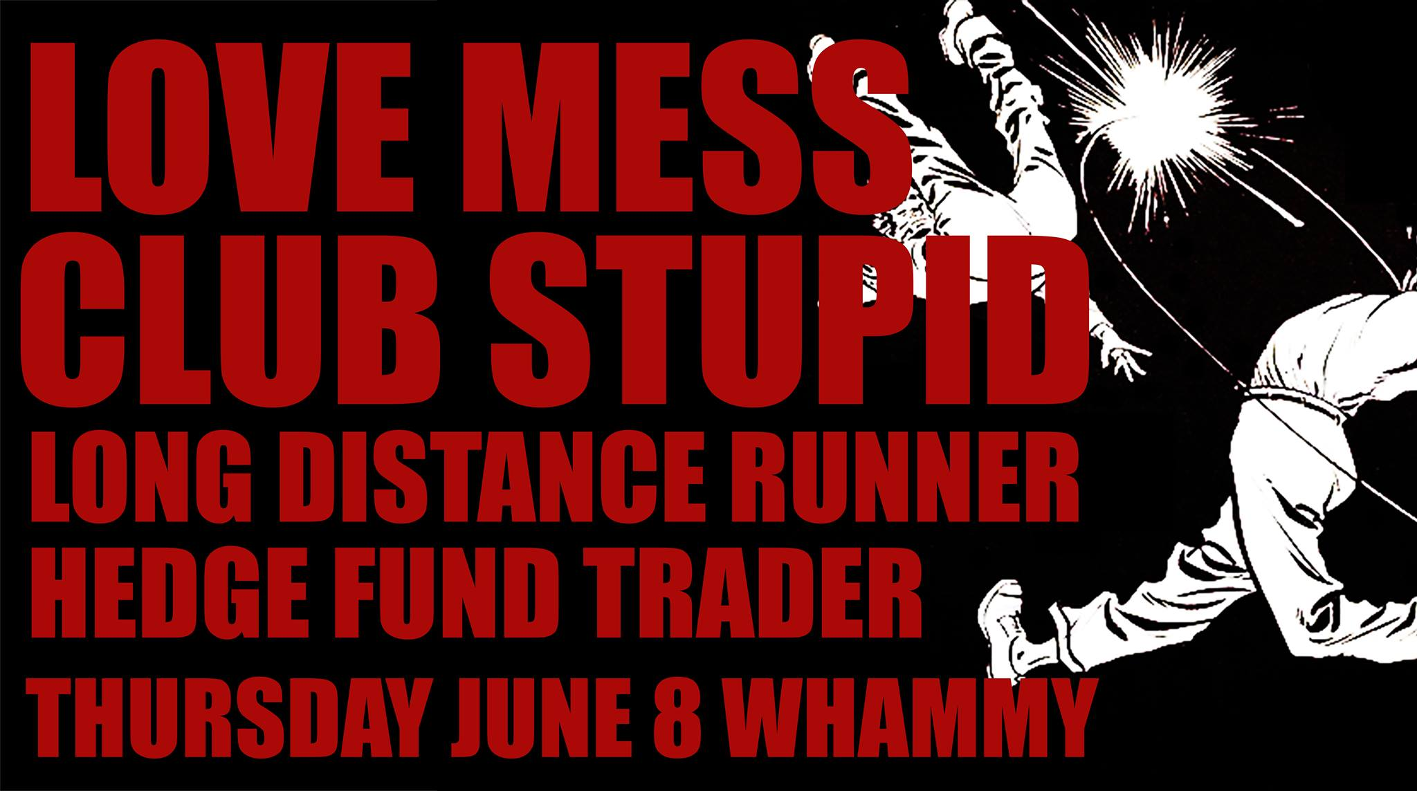 Love Mess, Hedge Fund Trader, Club Stupid, and Long Distance Runner