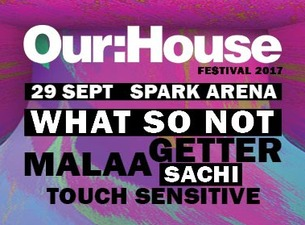 Our House - What So Not, Maala, Sachi + More