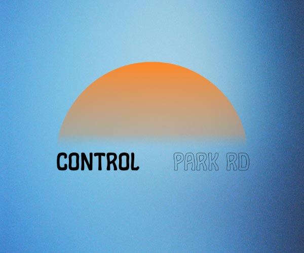 ~SOLD OUT~ Park Rd - Control Release Show (All Ages)