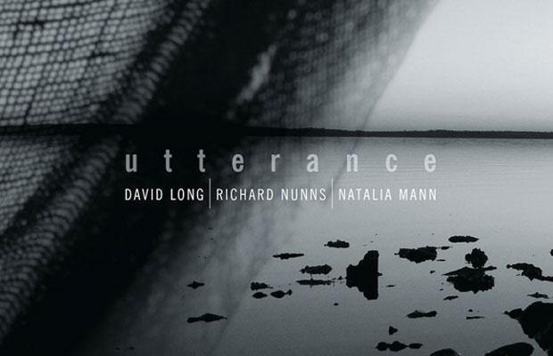 Natalia Mann, David Long, Richard Nunns - Utterance Album Launch