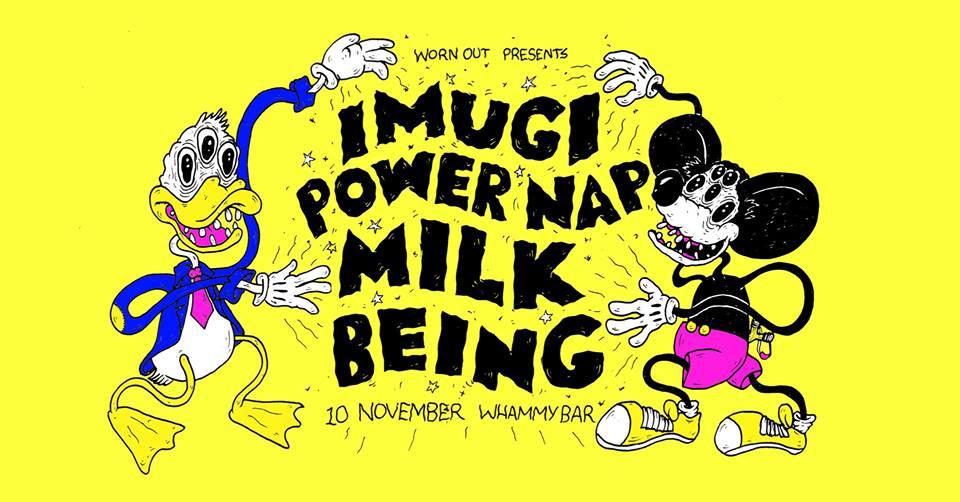 Being., Power Nap, Imugi, Milk